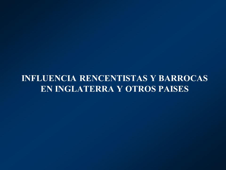 INFLUENCIA RENCENTISTAS Y BARROCAS EN INGLATERRA Y OTROS PAISES