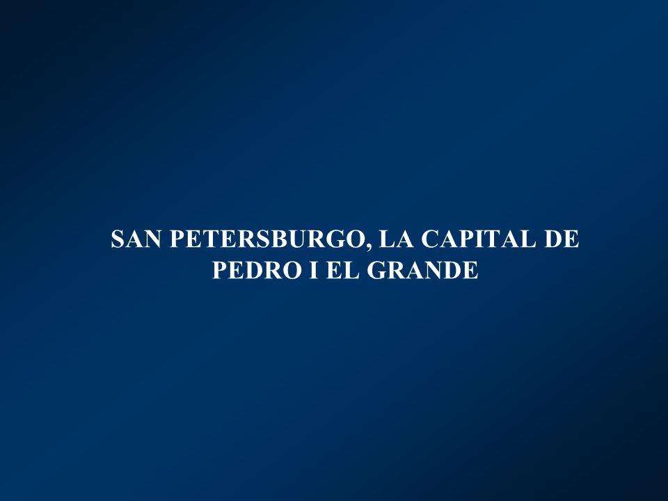 SAN PETERSBURGO, LA CAPITAL DE PEDRO I EL GRANDE