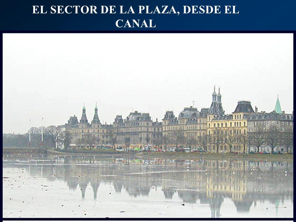 EL SECTOR DE LA PLAZA, DESDE EL CANAL