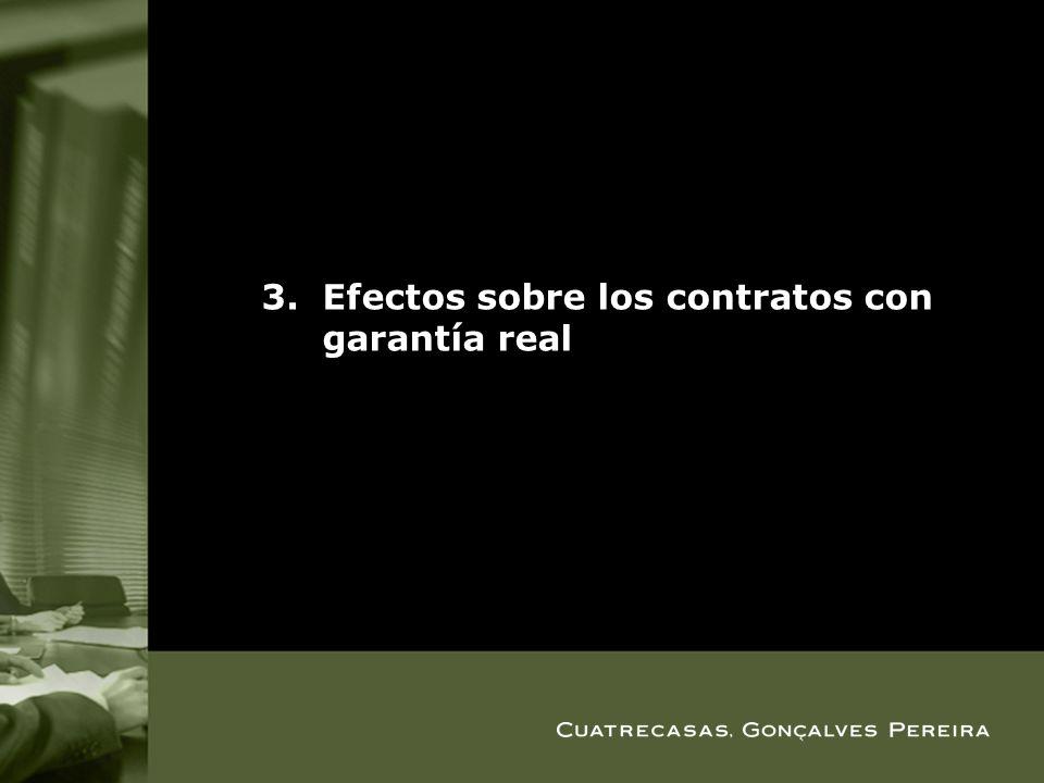 Efectos sobre los contratos con garantía real