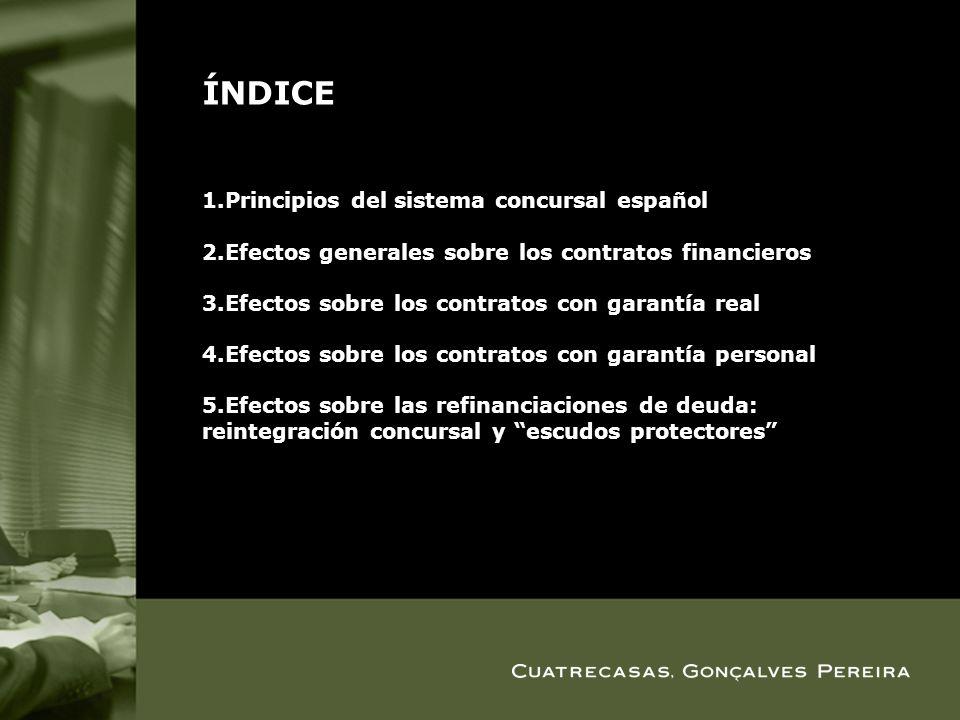 ÍNDICE Principios del sistema concursal español