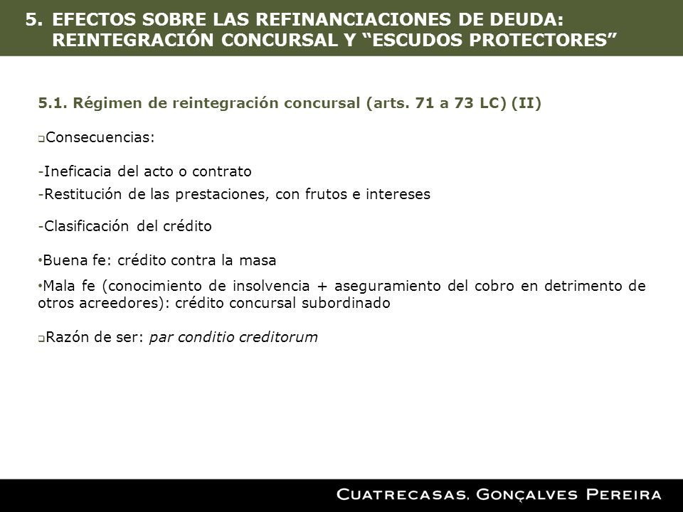 EFECTOS SOBRE LAS REFINANCIACIONES DE DEUDA: REINTEGRACIÓN CONCURSAL Y ESCUDOS PROTECTORES
