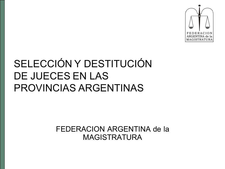 SELECCIÓN Y DESTITUCIÓN DE JUECES EN LAS PROVINCIAS ARGENTINAS