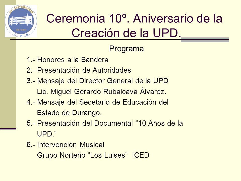 Ceremonia 10º. Aniversario de la Creación de la UPD.