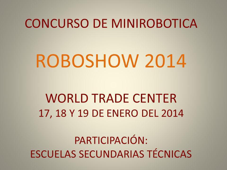 ROBOSHOW 2014 CONCURSO DE MINIROBOTICA WORLD TRADE CENTER