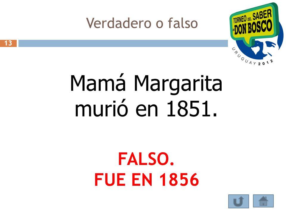 Mamá Margarita murió en 1851.