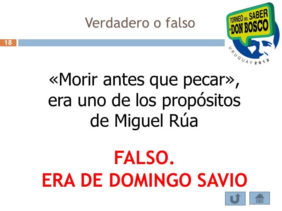 «Morir antes que pecar», era uno de los propósitos de Miguel Rúa