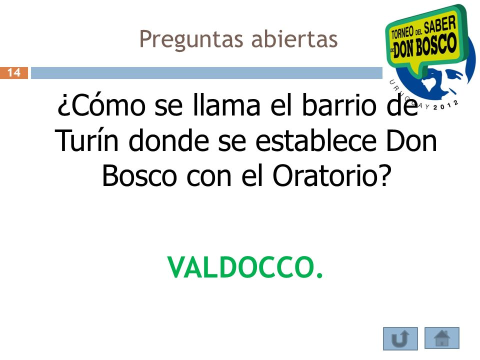 Preguntas abiertas 14. ¿Cómo se llama el barrio de Turín donde se establece Don Bosco con el Oratorio