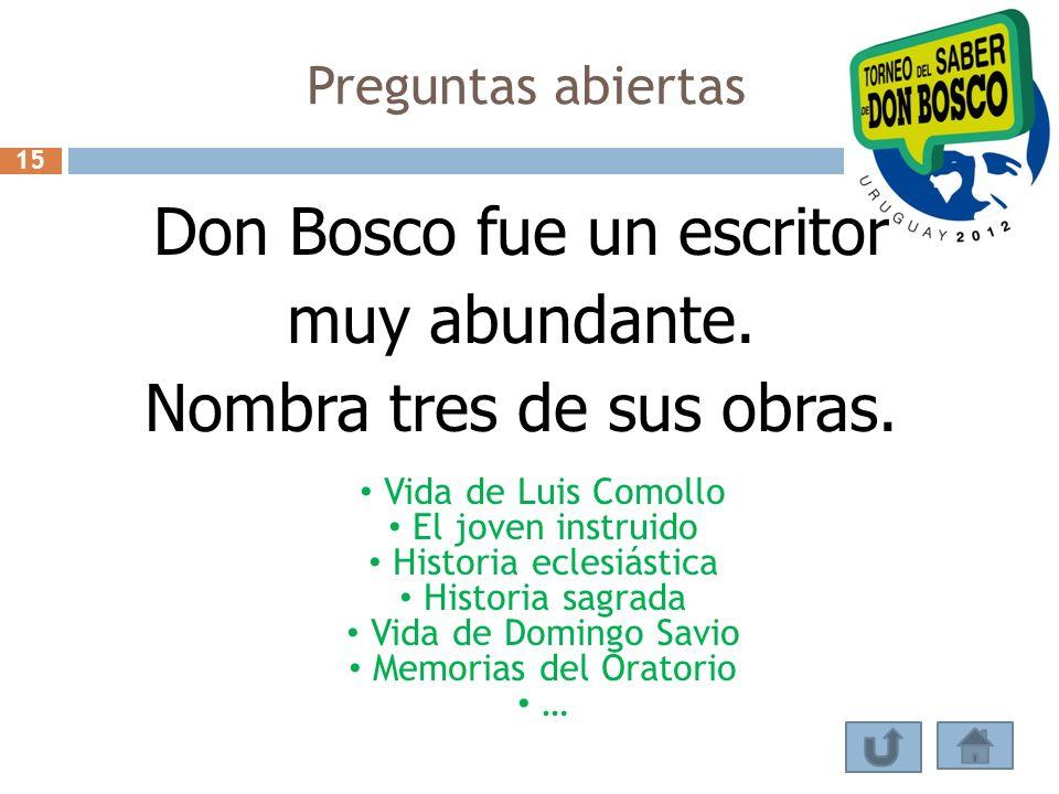 Don Bosco fue un escritor muy abundante. Nombra tres de sus obras.