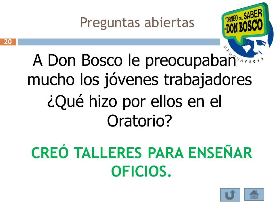 CREÓ TALLERES PARA ENSEÑAR OFICIOS.