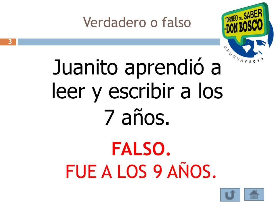 Juanito aprendió a leer y escribir a los 7 años.