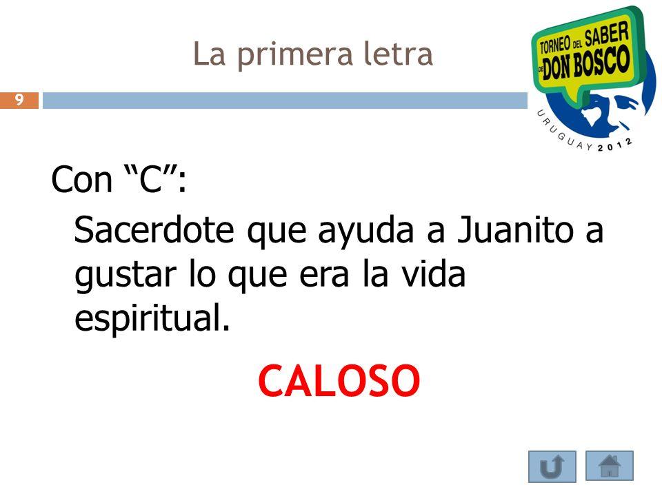 La primera letra 9. Con C : Sacerdote que ayuda a Juanito a gustar lo que era la vida espiritual.