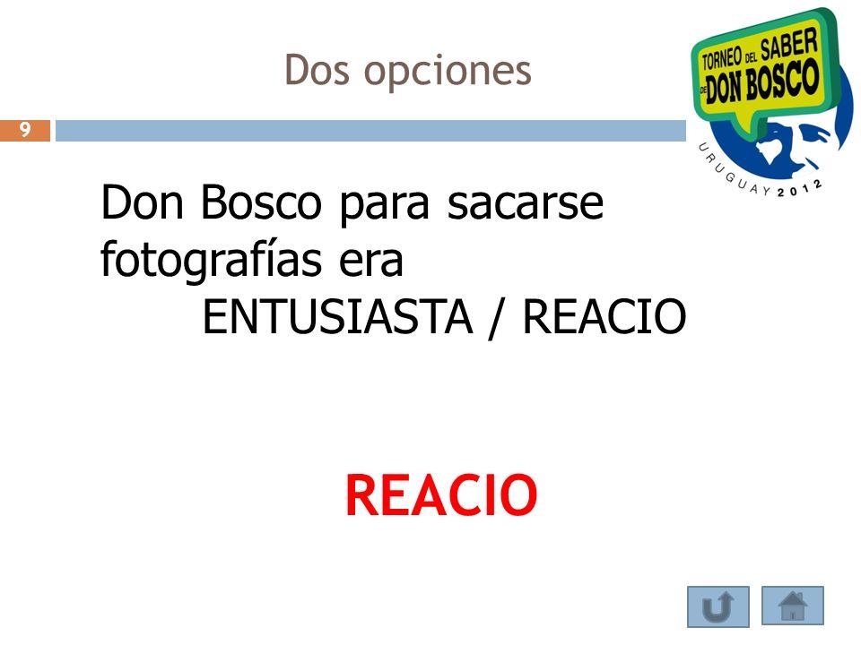 REACIO Don Bosco para sacarse fotografías era ENTUSIASTA / REACIO