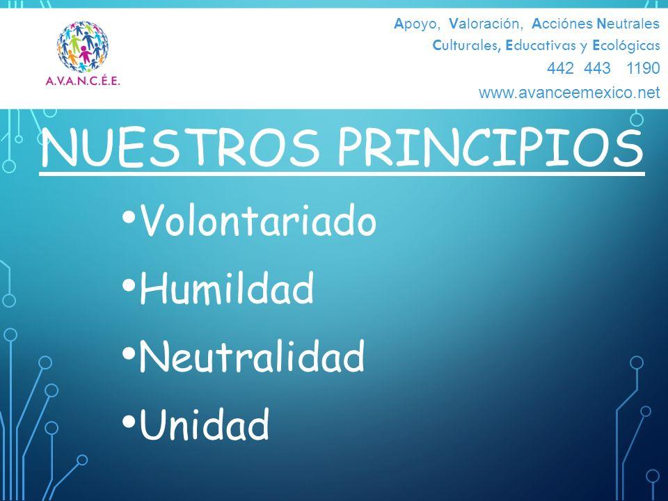NUESTROs principIOs Volontariado Humildad Neutralidad Unidad