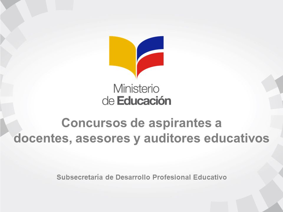 Concursos de aspirantes a docentes, asesores y auditores educativos