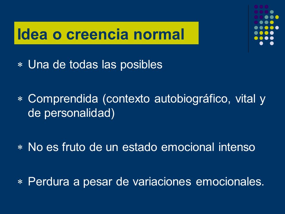 Idea o creencia normal Una de todas las posibles