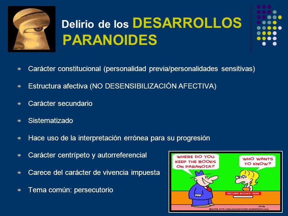 Delirio de los DESARROLLOS PARANOIDES