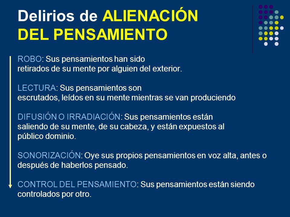 Delirios de ALIENACIÓN DEL PENSAMIENTO