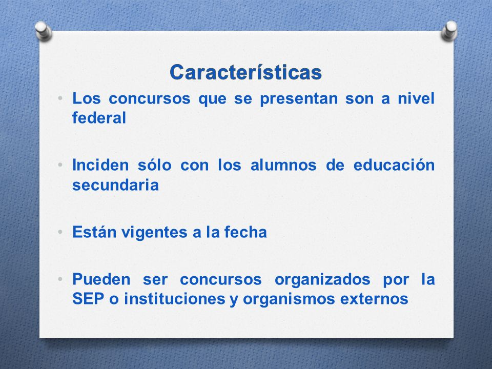 Características Los concursos que se presentan son a nivel federal