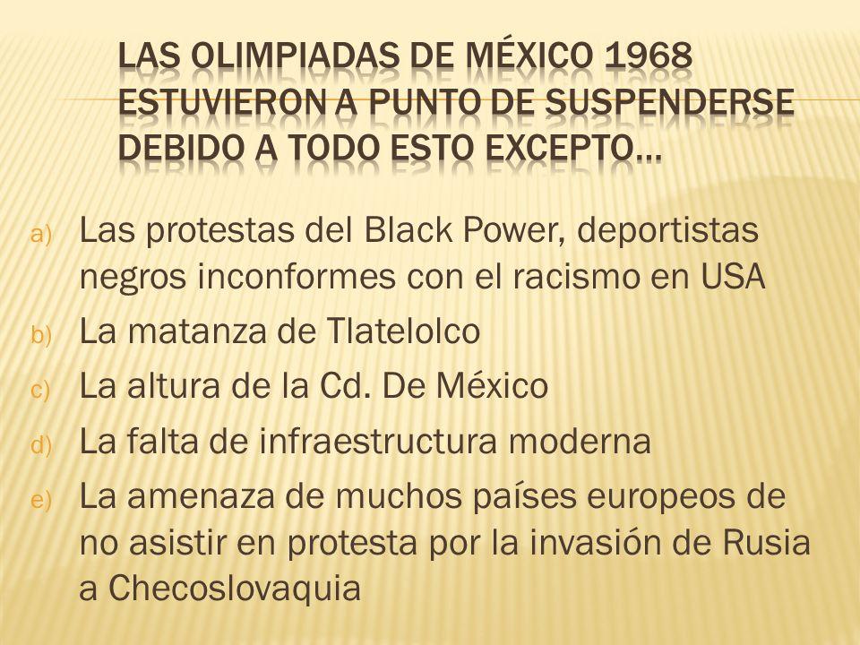 Las olimpiadas de México 1968 estuvieron a punto de suspenderse debido a todo esto excepto…