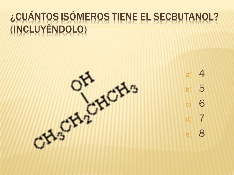 ¿Cuántos isómeros tiene el secbutanol (incluyéndolo)