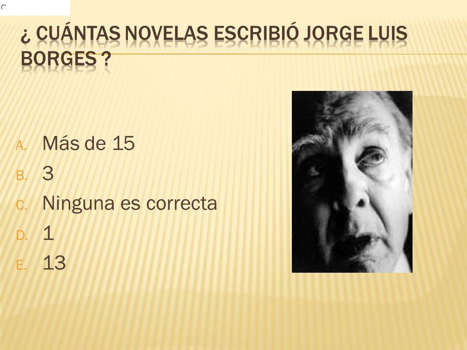 ¿ Cuántas novelas escribió Jorge Luis Borges