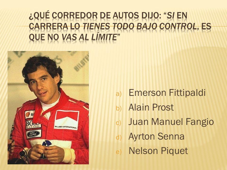 Emerson Fittipaldi Alain Prost Juan Manuel Fangio Ayrton Senna