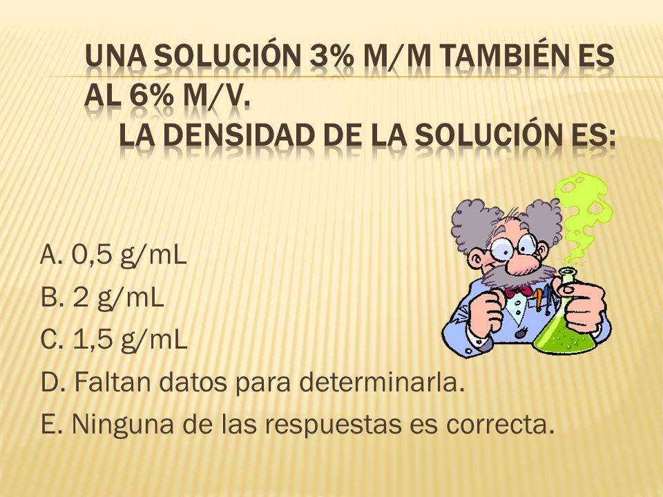 Una solución 3% m/m también es al 6% m/v