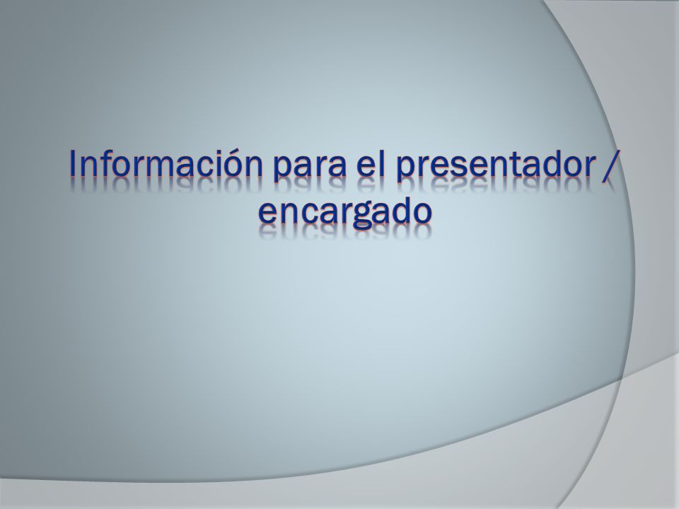 Información para el presentador / encargado