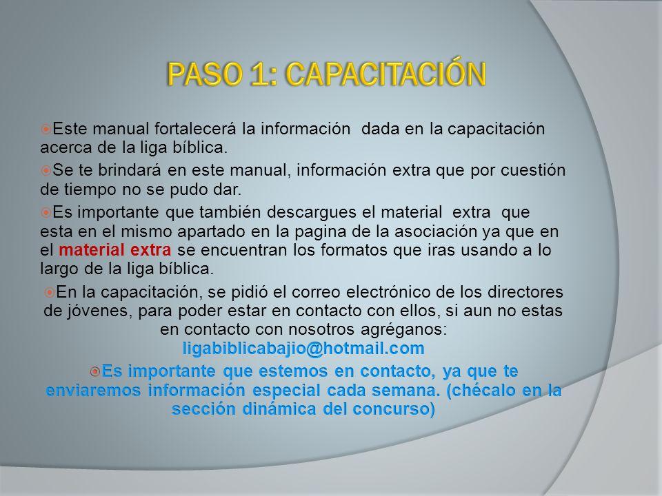 PASO 1: CAPACITACIÓN Este manual fortalecerá la información dada en la capacitación acerca de la liga bíblica.