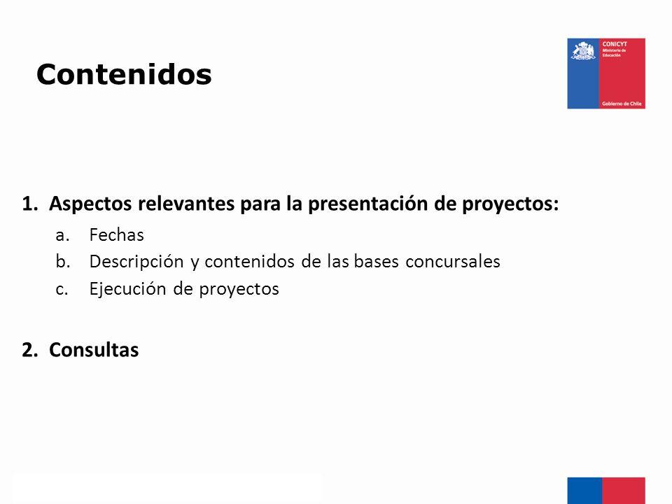 Contenidos Aspectos relevantes para la presentación de proyectos: