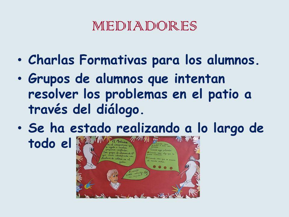 MEDIADORES Charlas Formativas para los alumnos.