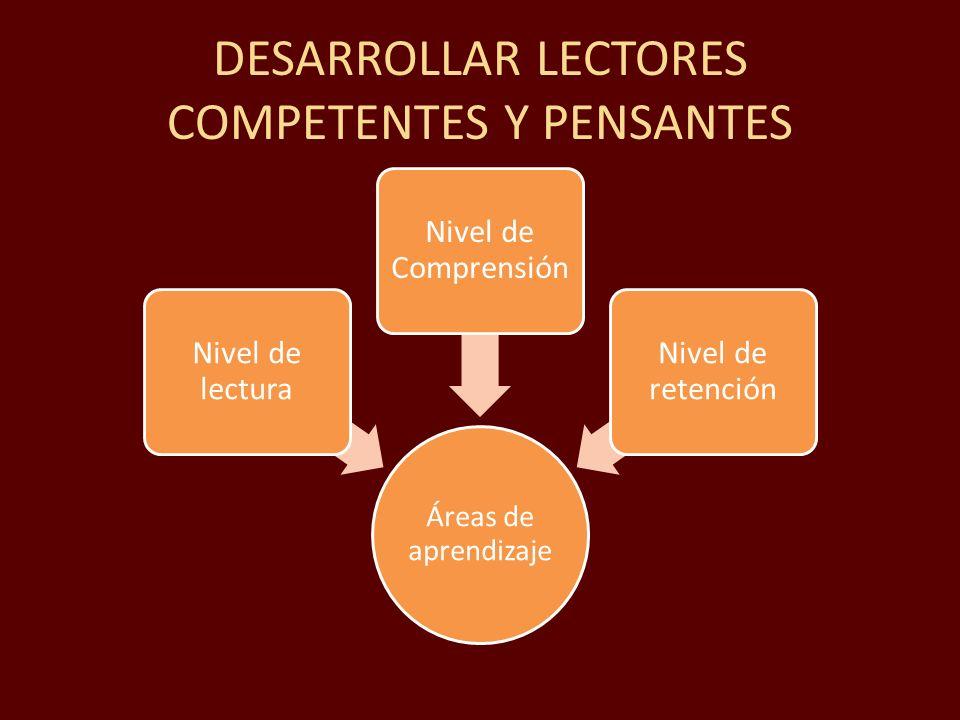 DESARROLLAR LECTORES COMPETENTES Y PENSANTES