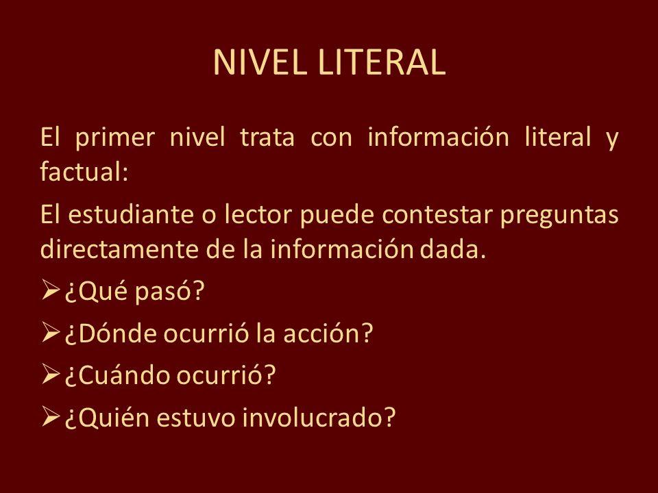 NIVEL LITERAL El primer nivel trata con información literal y factual: