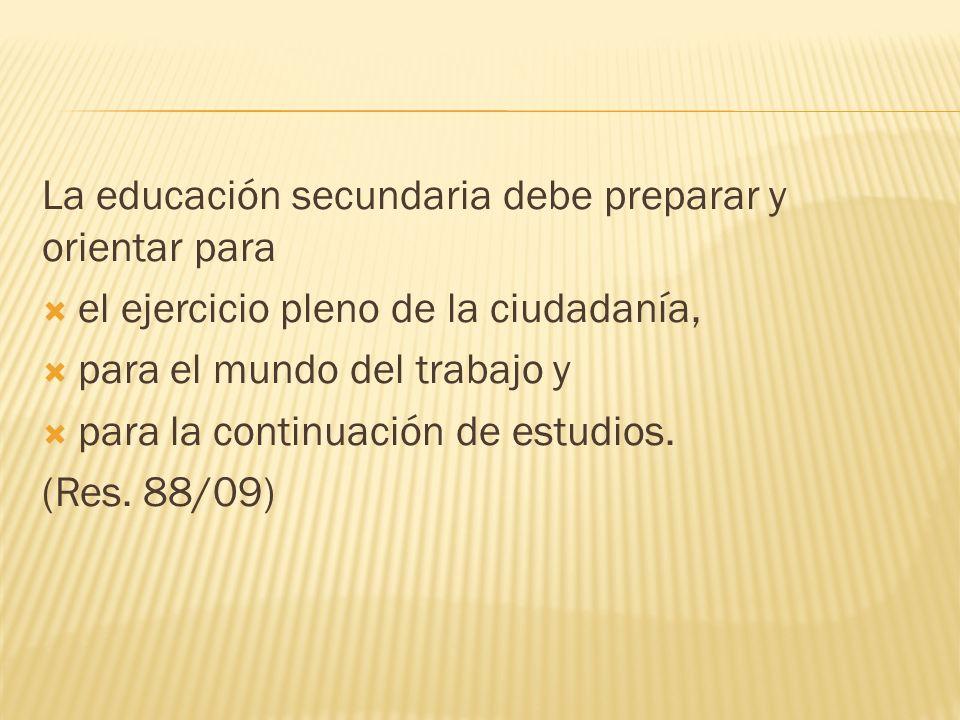 La educación secundaria debe preparar y orientar para