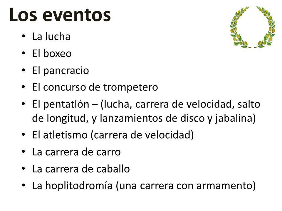Los eventos La lucha El boxeo El pancracio El concurso de trompetero