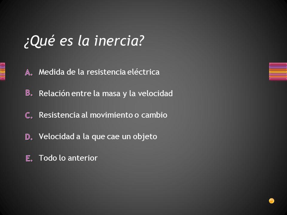 ¿Qué es la inercia Medida de la resistencia eléctrica