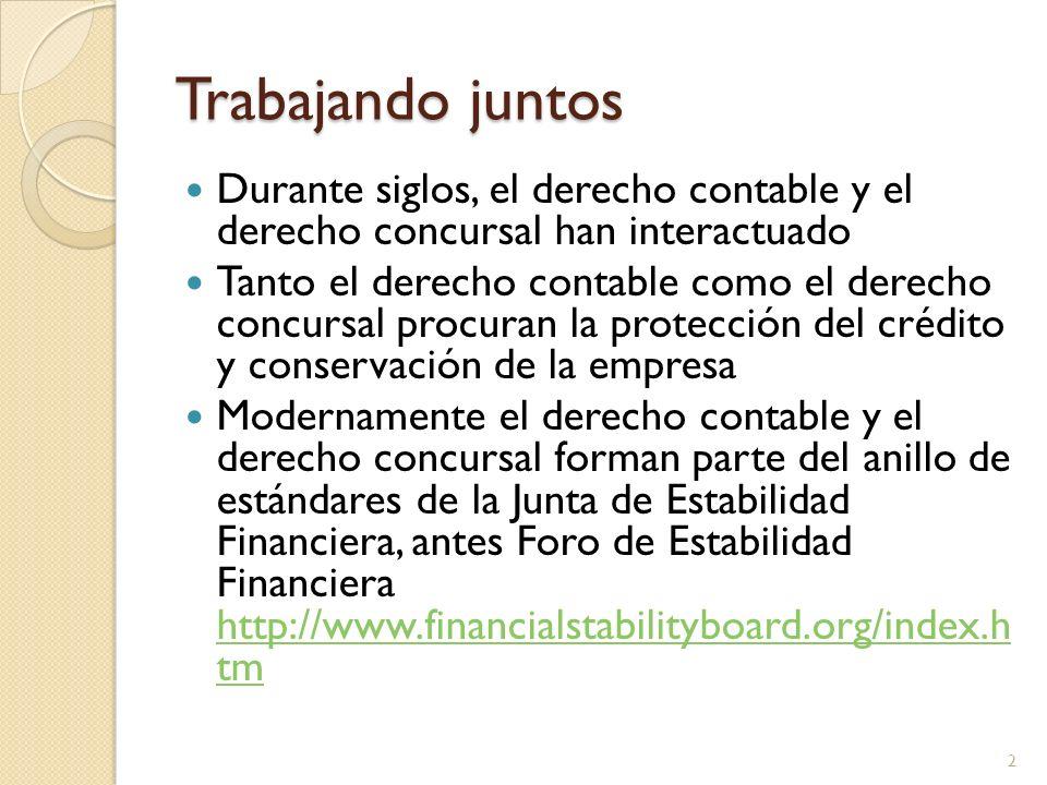 Trabajando juntos Durante siglos, el derecho contable y el derecho concursal han interactuado.