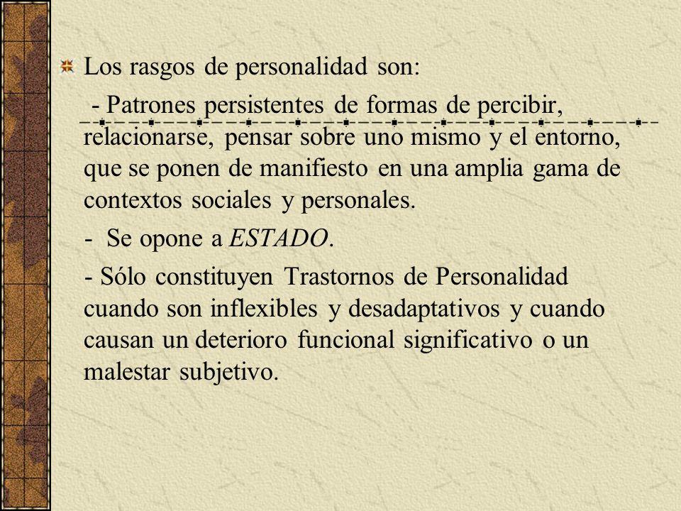 Los rasgos de personalidad son: