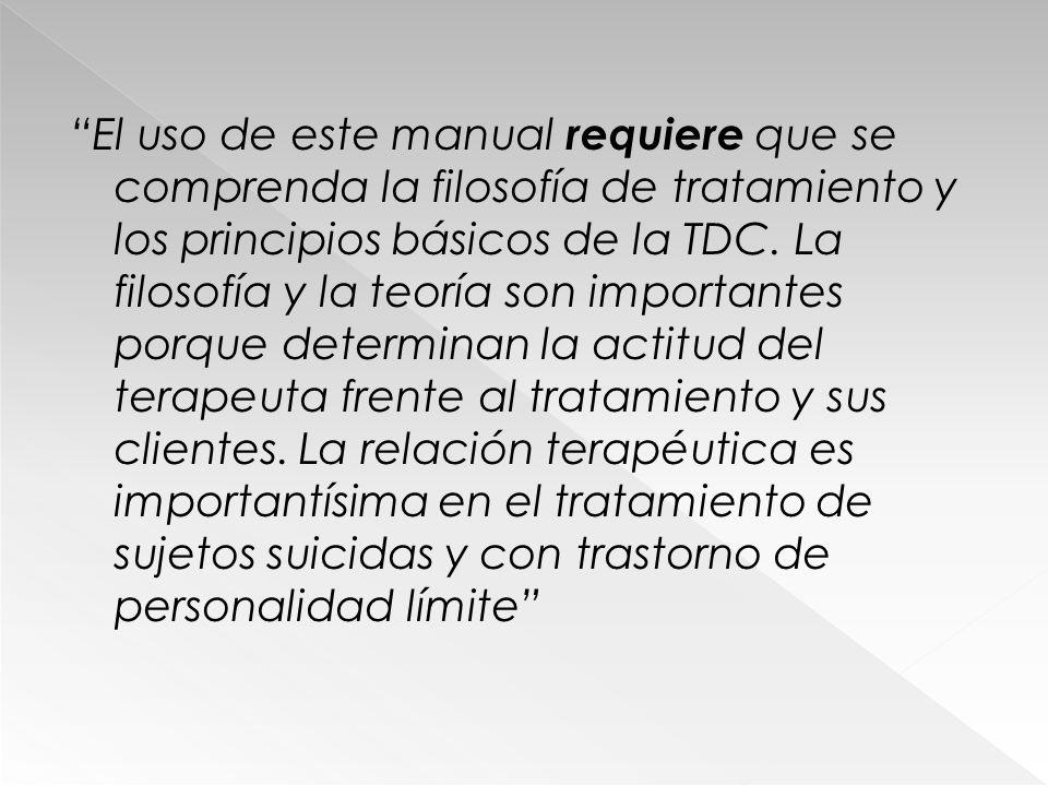 El uso de este manual requiere que se comprenda la filosofía de tratamiento y los principios básicos de la TDC.