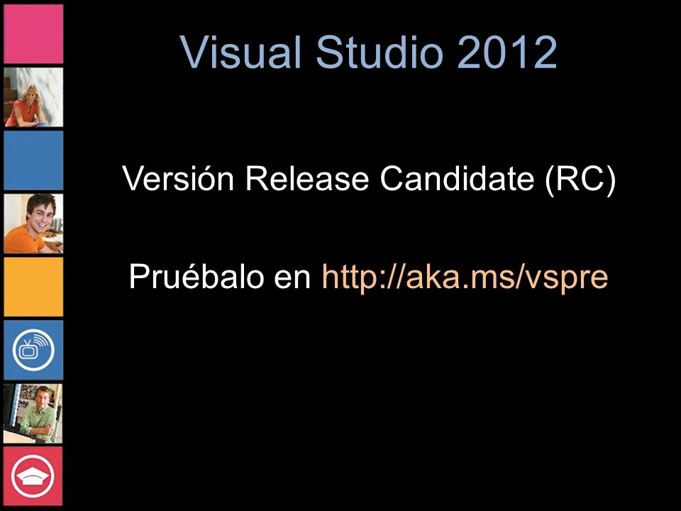 Versión Release Candidate (RC) Pruébalo en http://aka.ms/vspre