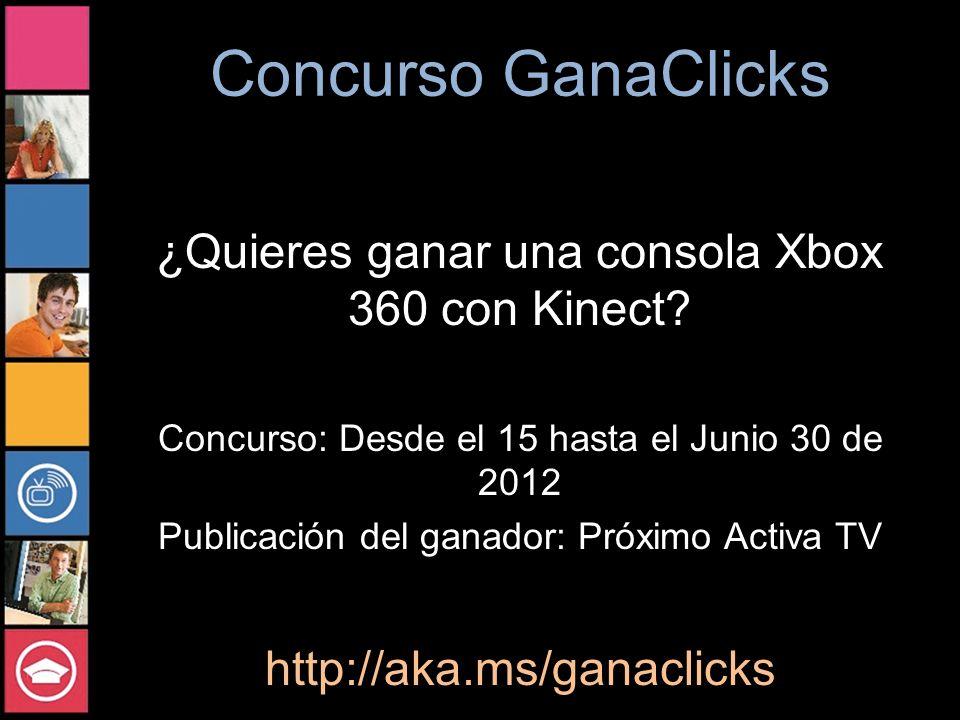 Concurso GanaClicks ¿Quieres ganar una consola Xbox 360 con Kinect