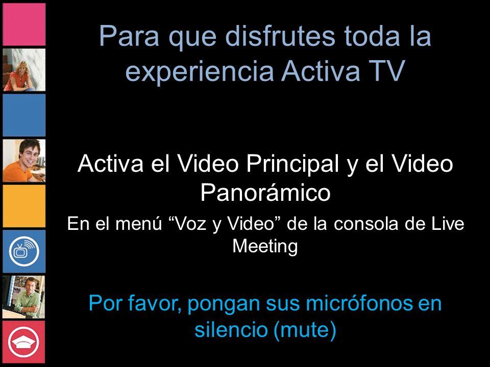 Para que disfrutes toda la experiencia Activa TV