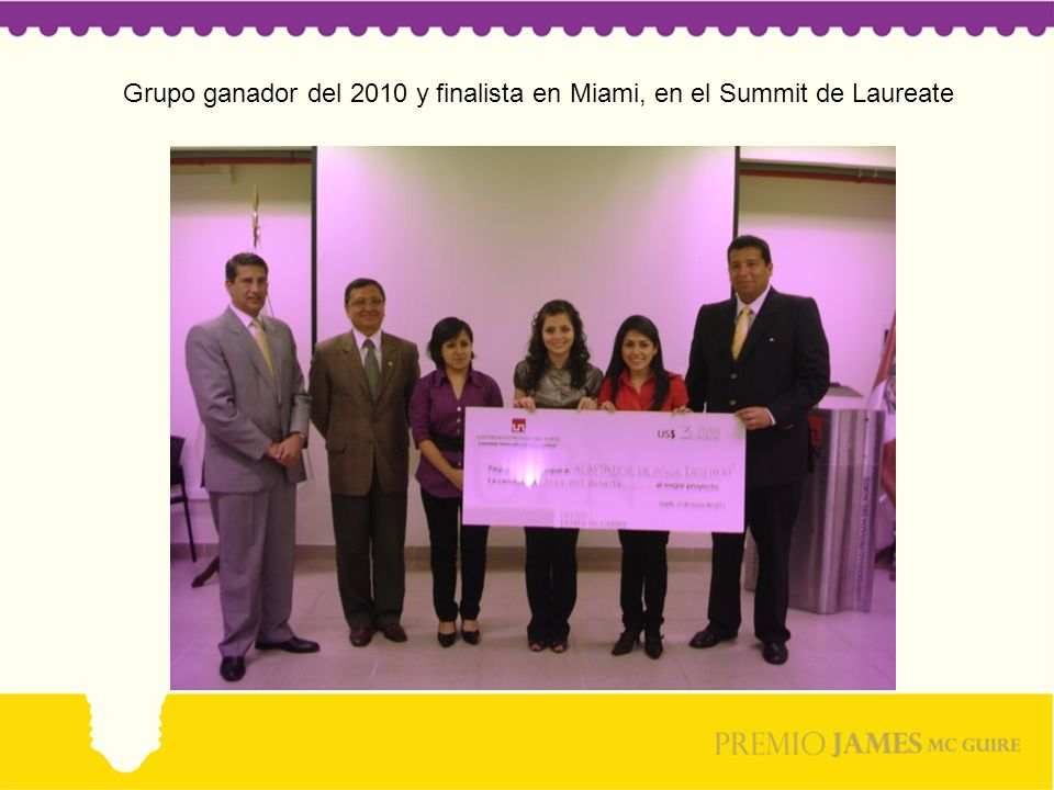 Grupo ganador del 2010 y finalista en Miami, en el Summit de Laureate