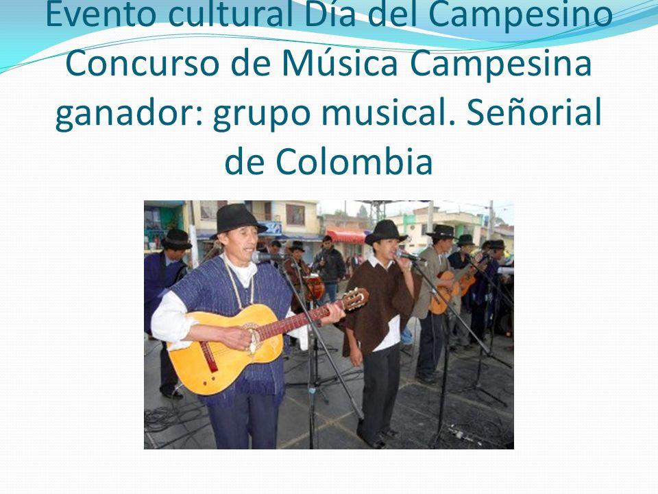 Evento cultural Día del Campesino Concurso de Música Campesina ganador: grupo musical.