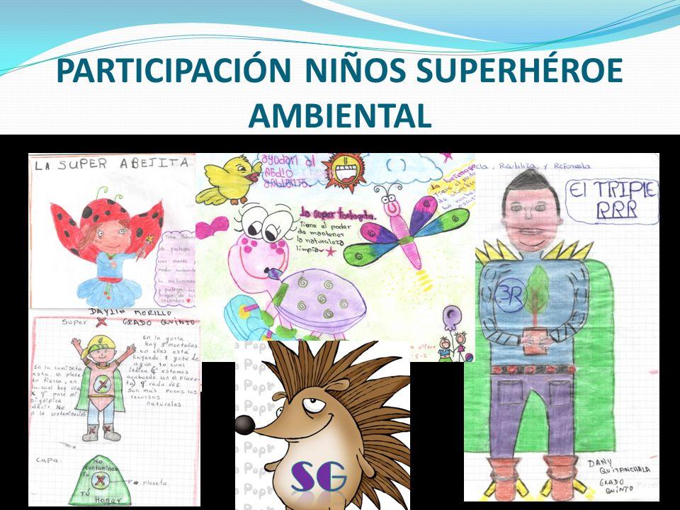 PARTICIPACIÓN NIÑOS SUPERHÉROE AMBIENTAL