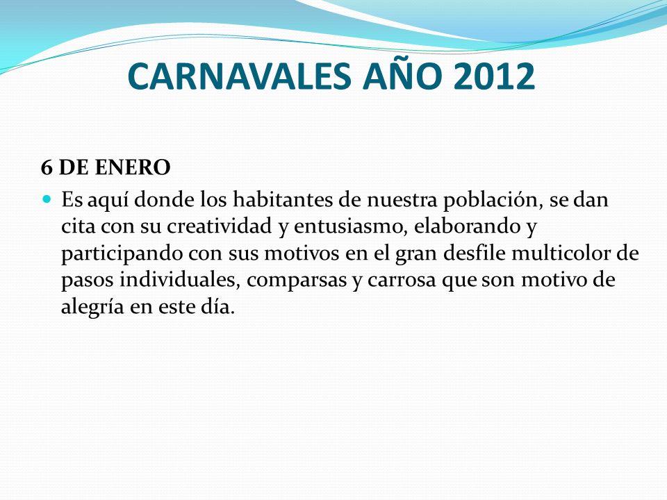 CARNAVALES AÑO 2012 6 DE ENERO