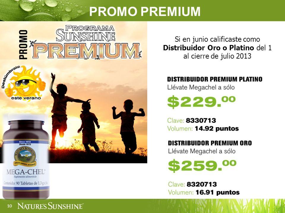 PROMO PREMIUM Si en junio calificaste como Distribuidor Oro o Platino del 1 al cierre de julio 2013