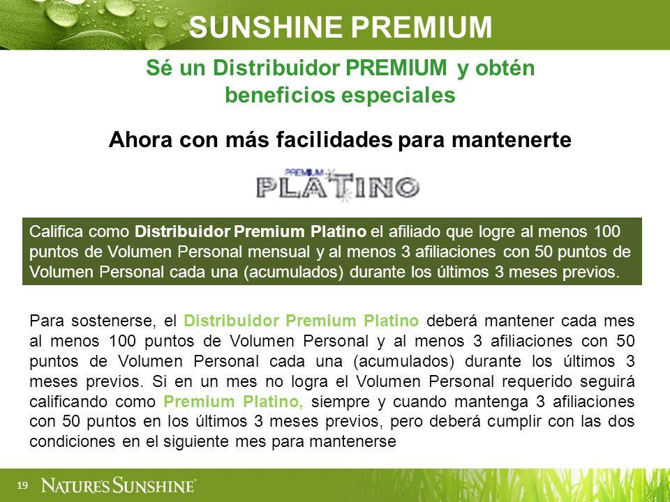SUNSHINE PREMIUM Sé un Distribuidor PREMIUM y obtén beneficios especiales. Ahora con más facilidades para mantenerte.
