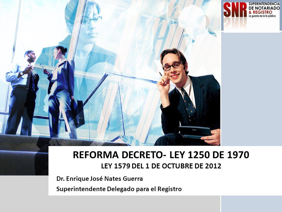 REFORMA DECRETO- LEY 1250 DE 1970 LEY 1579 DEL 1 DE OCTUBRE DE 2012